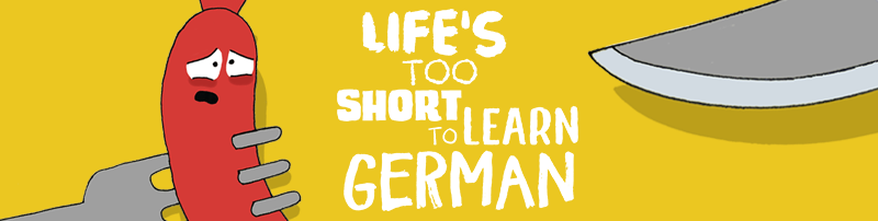 Life's Too Short to Learn German banner